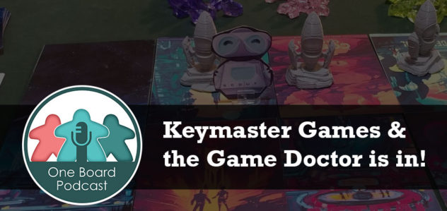 S2E02 – Keymaster Games and the Game Doctor is in