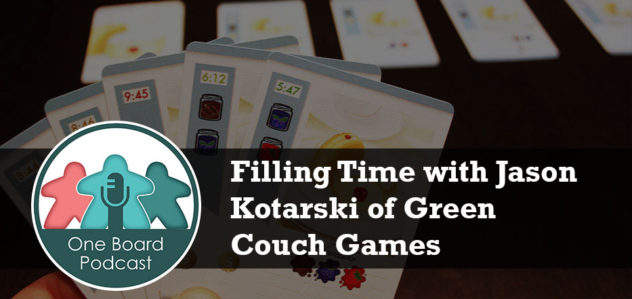 S2E08 – Filling Time with Jason Kotarski of Green Couch Games