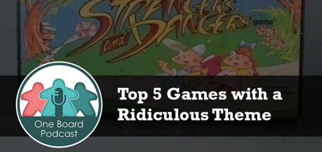 S2E11 – Top 5 Games with a Ridiculous Theme