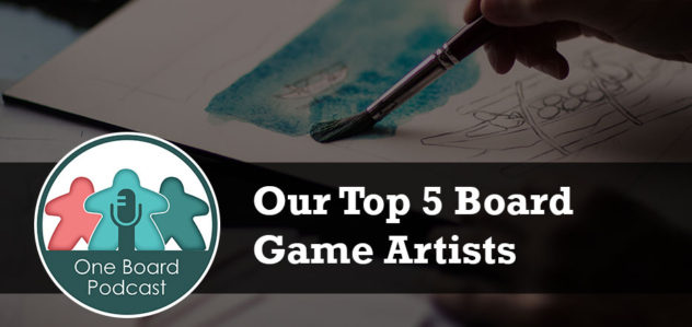 S2E13 – Our Top 5 Board Game Artists