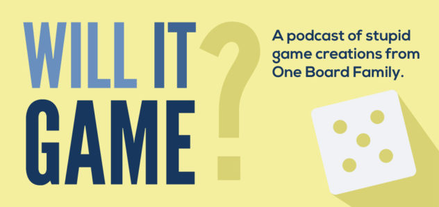 Will it Game? Episode 24 with Rob Daviau
