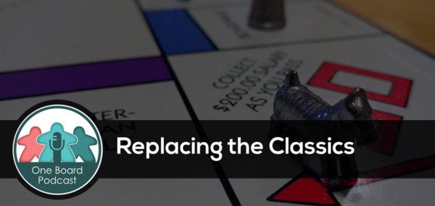 S3E02 – Replacing the Classics