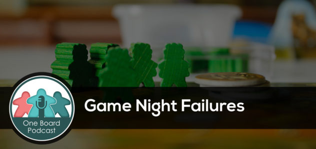S3E07 – Game Night Failures