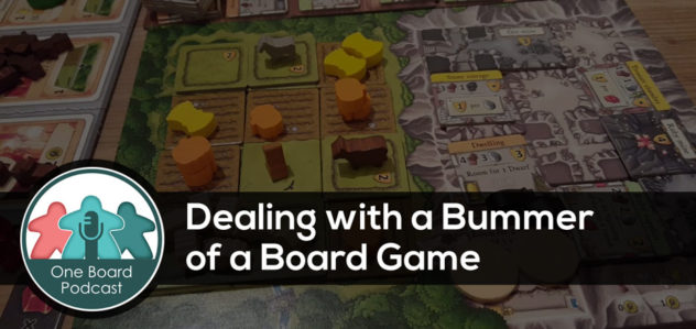 S3E10 – Dealing with a Bummer of a Board Game