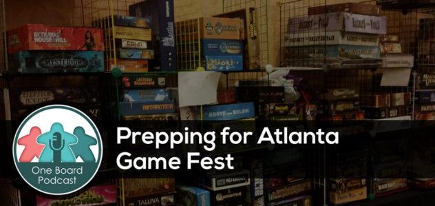 S3E13 – Prepping for Atlanta Game Fest