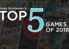 Ryan's Top 5 Games of 2018