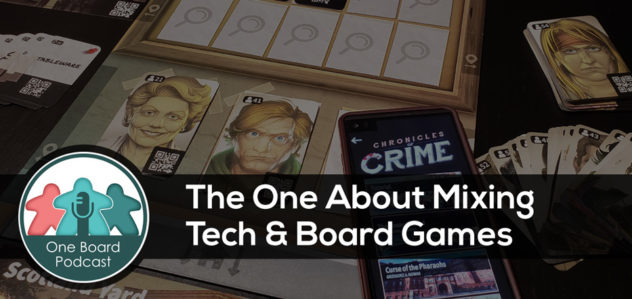 S4E05 – The One about Mixing Technology and Board Games