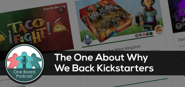 S4E08 – The One About Why We Back Kickstarters