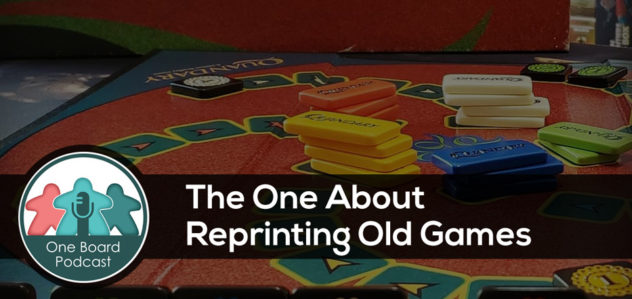 S4E11 – The One About Reprinting Old Games