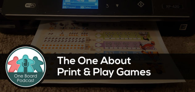 S5E18 – The One About Print & Play Games